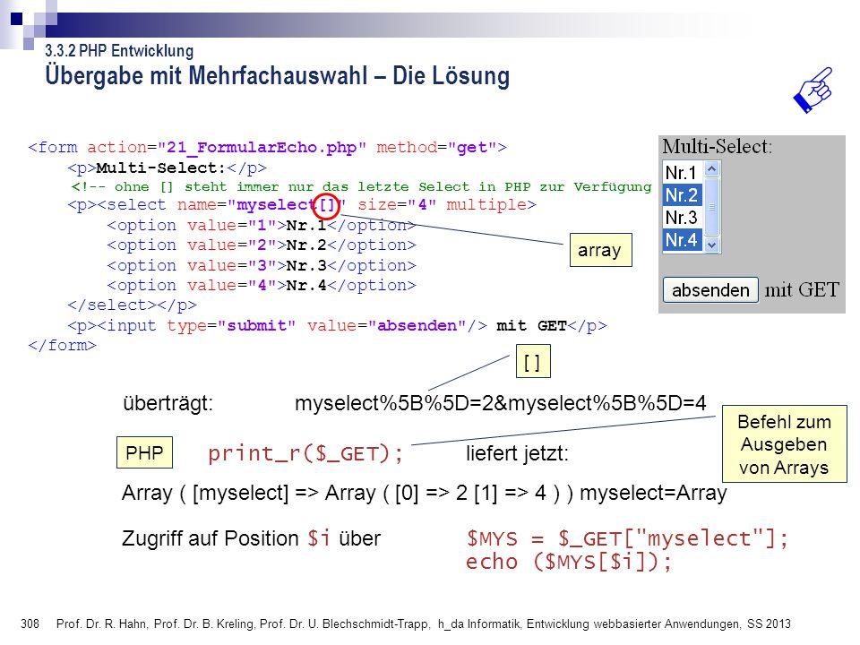 308 Prof. Dr. R. Hahn, Prof. Dr. B. Kreling, Prof. Dr. U. Blechschmidt-Trapp, h_da Informatik, Entwicklung webbasierter Anwendungen, SS 2013 Multi-Sel