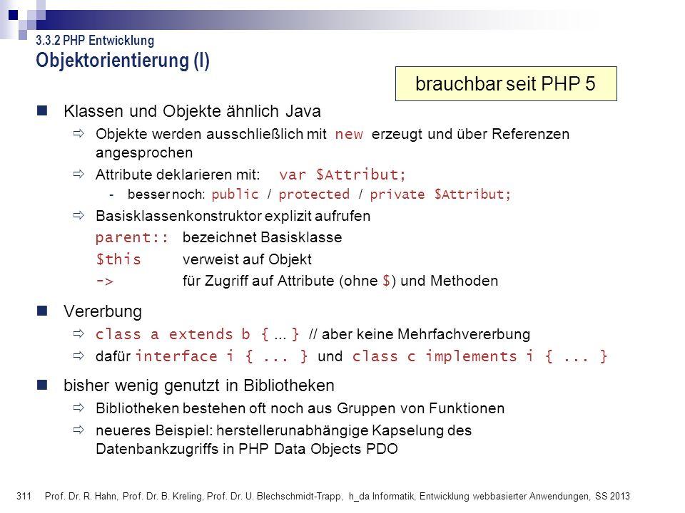 311 Prof. Dr. R. Hahn, Prof. Dr. B. Kreling, Prof. Dr. U. Blechschmidt-Trapp, h_da Informatik, Entwicklung webbasierter Anwendungen, SS 2013 3.3.2 PHP