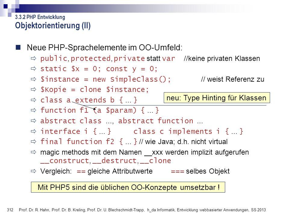 312 Prof. Dr. R. Hahn, Prof. Dr. B. Kreling, Prof. Dr. U. Blechschmidt-Trapp, h_da Informatik, Entwicklung webbasierter Anwendungen, SS 2013 Objektori