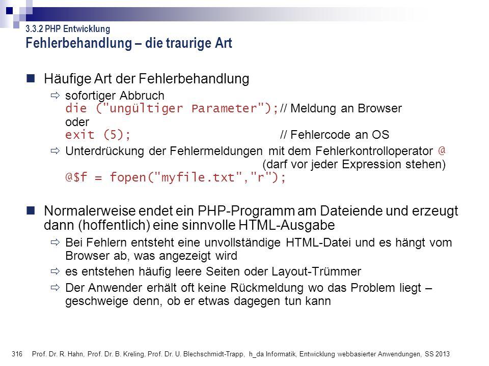 316 Prof. Dr. R. Hahn, Prof. Dr. B. Kreling, Prof. Dr. U. Blechschmidt-Trapp, h_da Informatik, Entwicklung webbasierter Anwendungen, SS 2013 Fehlerbeh