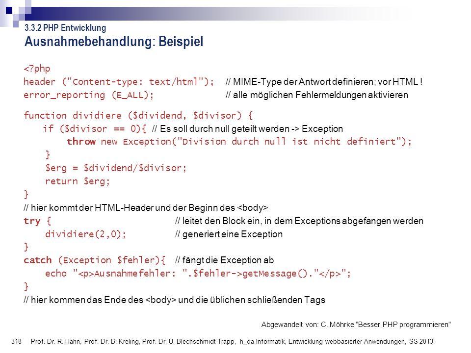 318 Prof. Dr. R. Hahn, Prof. Dr. B. Kreling, Prof. Dr. U. Blechschmidt-Trapp, h_da Informatik, Entwicklung webbasierter Anwendungen, SS 2013 Ausnahmeb