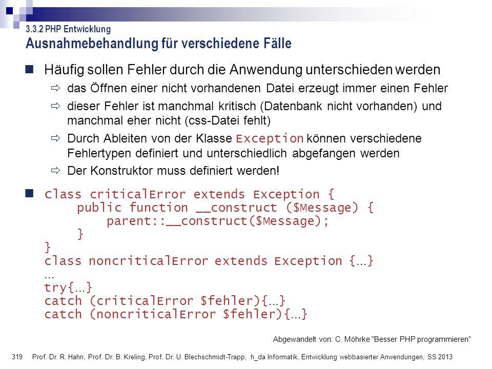 319 Prof. Dr. R. Hahn, Prof. Dr. B. Kreling, Prof. Dr. U. Blechschmidt-Trapp, h_da Informatik, Entwicklung webbasierter Anwendungen, SS 2013 Ausnahmeb