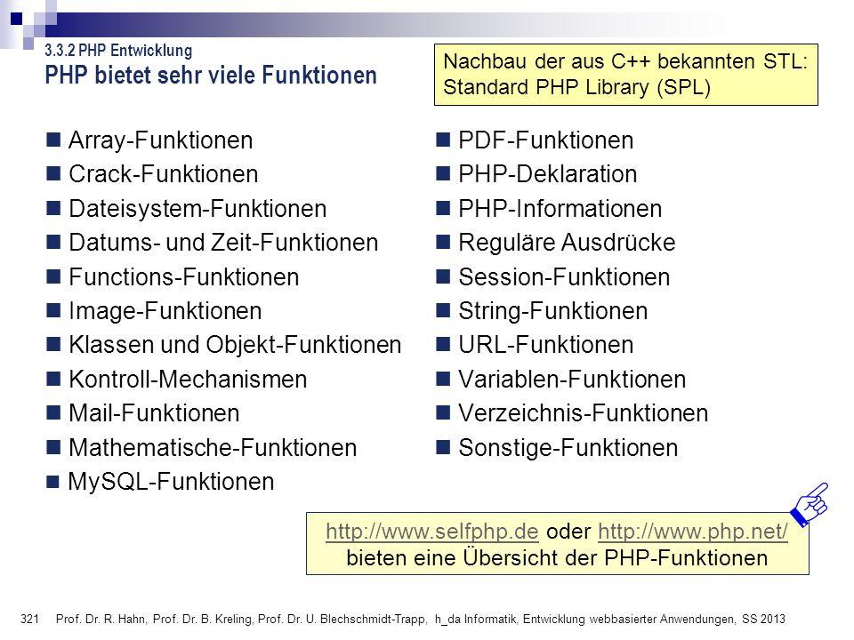 321 Prof. Dr. R. Hahn, Prof. Dr. B. Kreling, Prof. Dr. U. Blechschmidt-Trapp, h_da Informatik, Entwicklung webbasierter Anwendungen, SS 2013 PHP biete
