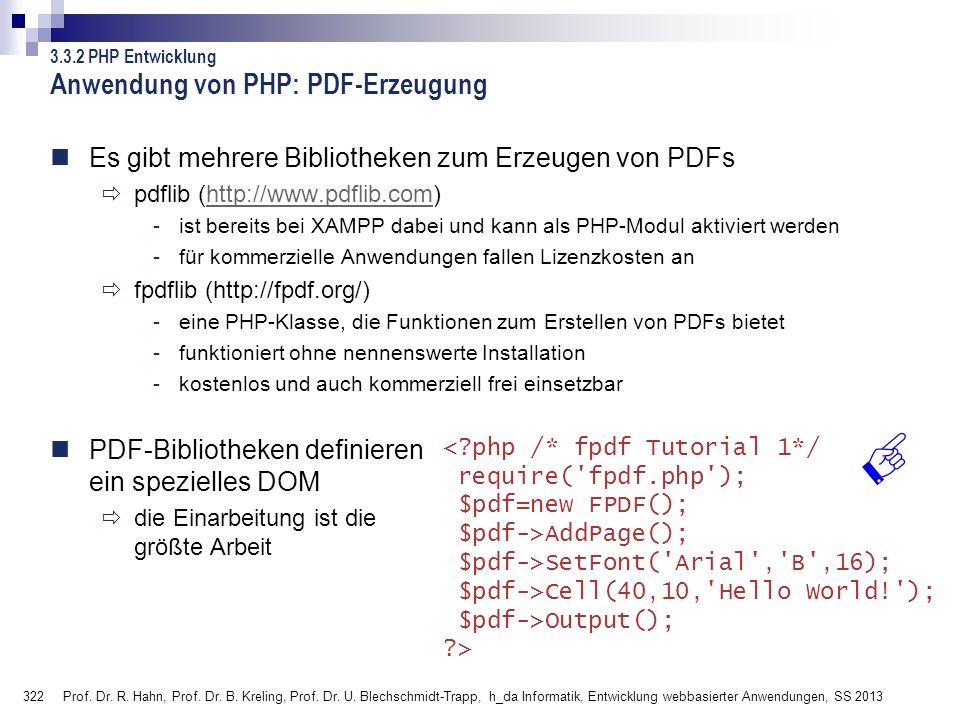 322 Prof. Dr. R. Hahn, Prof. Dr. B. Kreling, Prof. Dr. U. Blechschmidt-Trapp, h_da Informatik, Entwicklung webbasierter Anwendungen, SS 2013 Anwendung