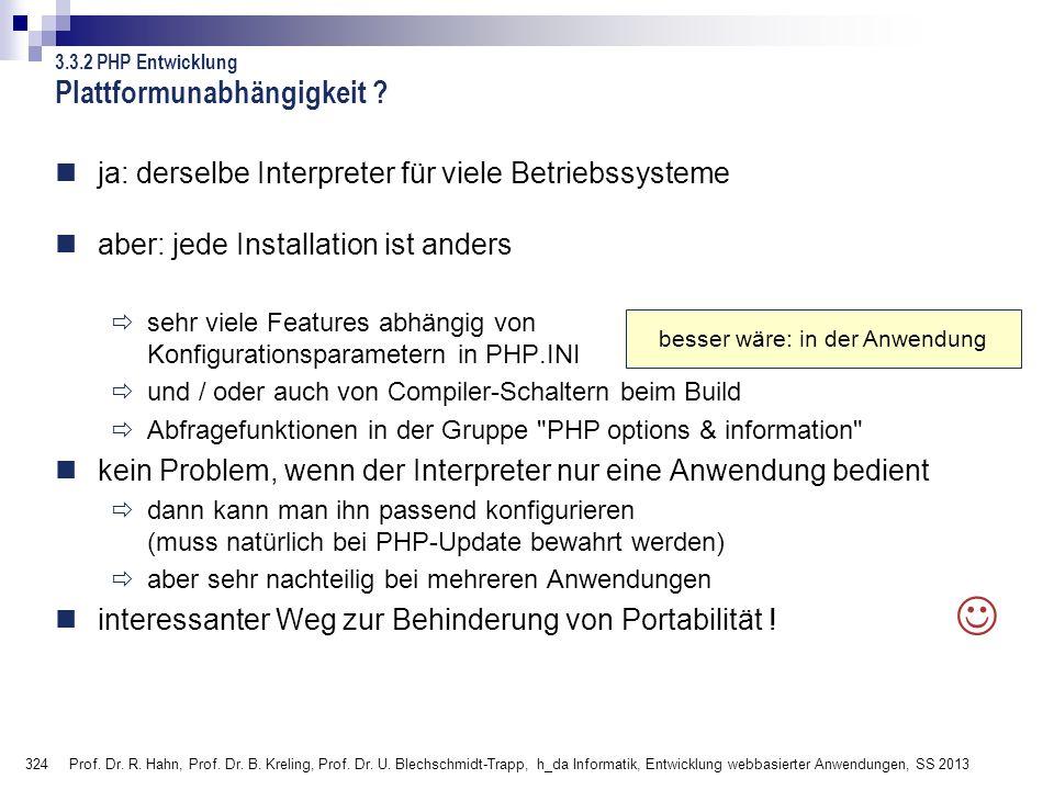 324 Prof. Dr. R. Hahn, Prof. Dr. B. Kreling, Prof. Dr. U. Blechschmidt-Trapp, h_da Informatik, Entwicklung webbasierter Anwendungen, SS 2013 Plattform