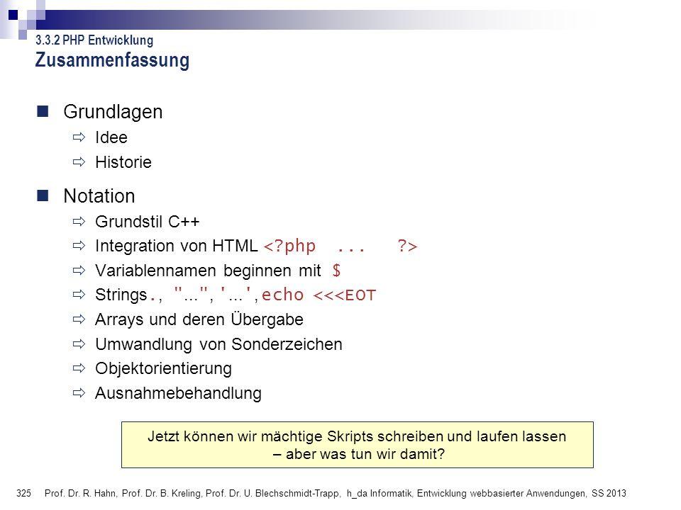 325 Prof. Dr. R. Hahn, Prof. Dr. B. Kreling, Prof. Dr. U. Blechschmidt-Trapp, h_da Informatik, Entwicklung webbasierter Anwendungen, SS 2013 Zusammenf