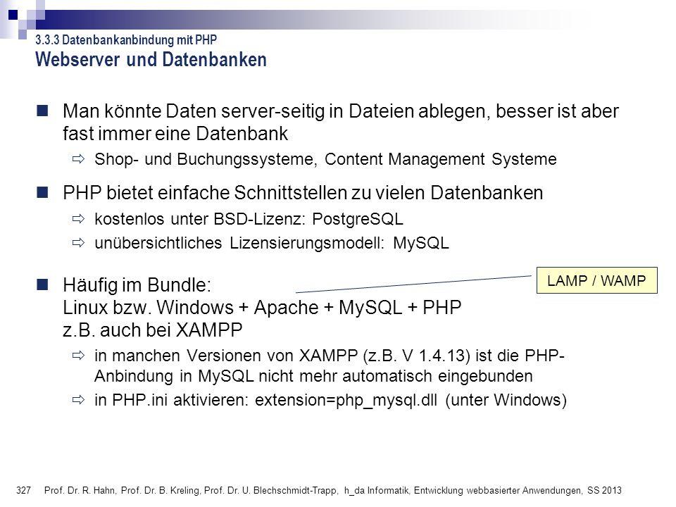 327 Prof. Dr. R. Hahn, Prof. Dr. B. Kreling, Prof. Dr. U. Blechschmidt-Trapp, h_da Informatik, Entwicklung webbasierter Anwendungen, SS 2013 Webserver