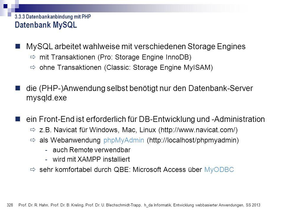 328 Prof. Dr. R. Hahn, Prof. Dr. B. Kreling, Prof. Dr. U. Blechschmidt-Trapp, h_da Informatik, Entwicklung webbasierter Anwendungen, SS 2013 MySQL arb