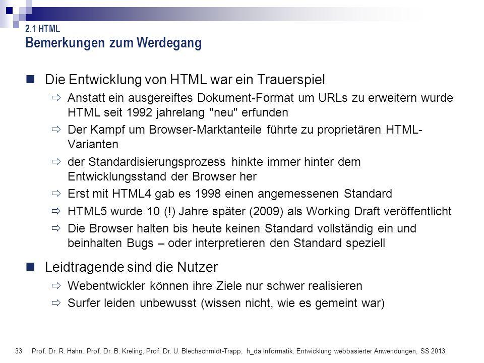 33 Prof. Dr. R. Hahn, Prof. Dr. B. Kreling, Prof. Dr. U. Blechschmidt-Trapp, h_da Informatik, Entwicklung webbasierter Anwendungen, SS 2013 Bemerkunge