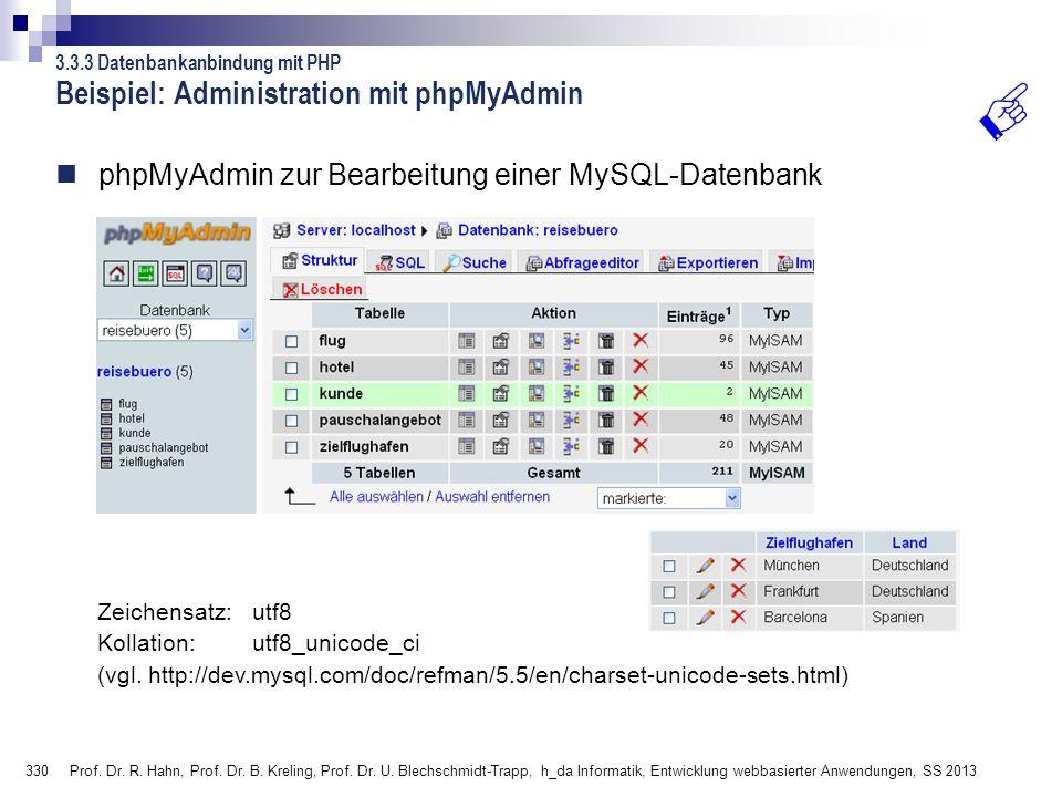 330 Prof. Dr. R. Hahn, Prof. Dr. B. Kreling, Prof. Dr. U. Blechschmidt-Trapp, h_da Informatik, Entwicklung webbasierter Anwendungen, SS 2013 phpMyAdmi