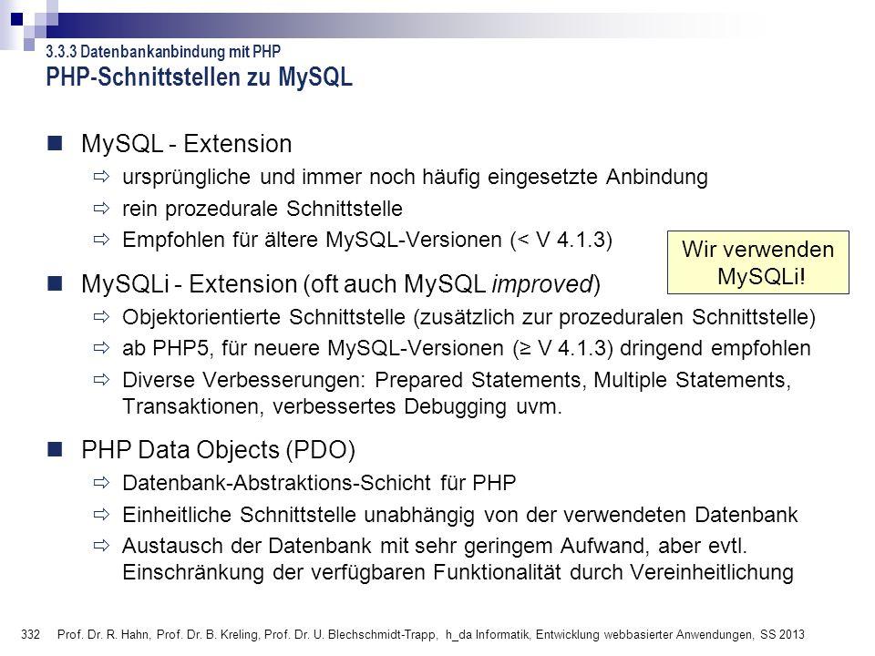 332 Prof. Dr. R. Hahn, Prof. Dr. B. Kreling, Prof. Dr. U. Blechschmidt-Trapp, h_da Informatik, Entwicklung webbasierter Anwendungen, SS 2013 PHP-Schni