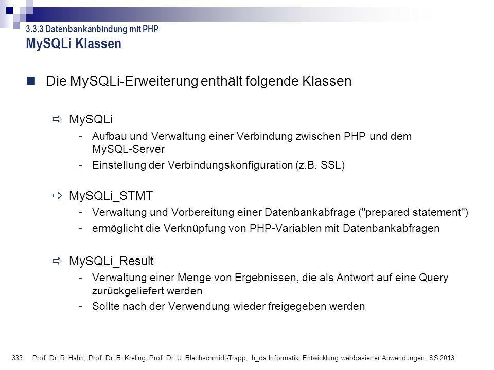 333 Prof. Dr. R. Hahn, Prof. Dr. B. Kreling, Prof. Dr. U. Blechschmidt-Trapp, h_da Informatik, Entwicklung webbasierter Anwendungen, SS 2013 3.3.3 Dat
