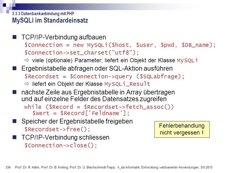 334 Prof. Dr. R. Hahn, Prof. Dr. B. Kreling, Prof. Dr. U. Blechschmidt-Trapp, h_da Informatik, Entwicklung webbasierter Anwendungen, SS 2013 3.3.3 Dat
