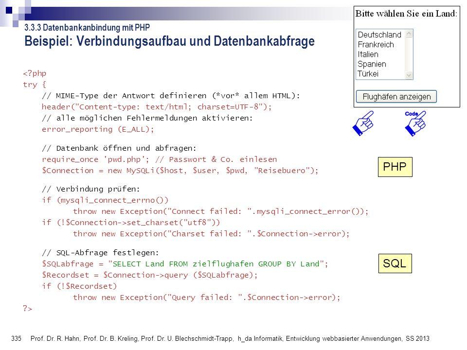 335 Prof. Dr. R. Hahn, Prof. Dr. B. Kreling, Prof. Dr. U. Blechschmidt-Trapp, h_da Informatik, Entwicklung webbasierter Anwendungen, SS 2013 3.3.3 Dat