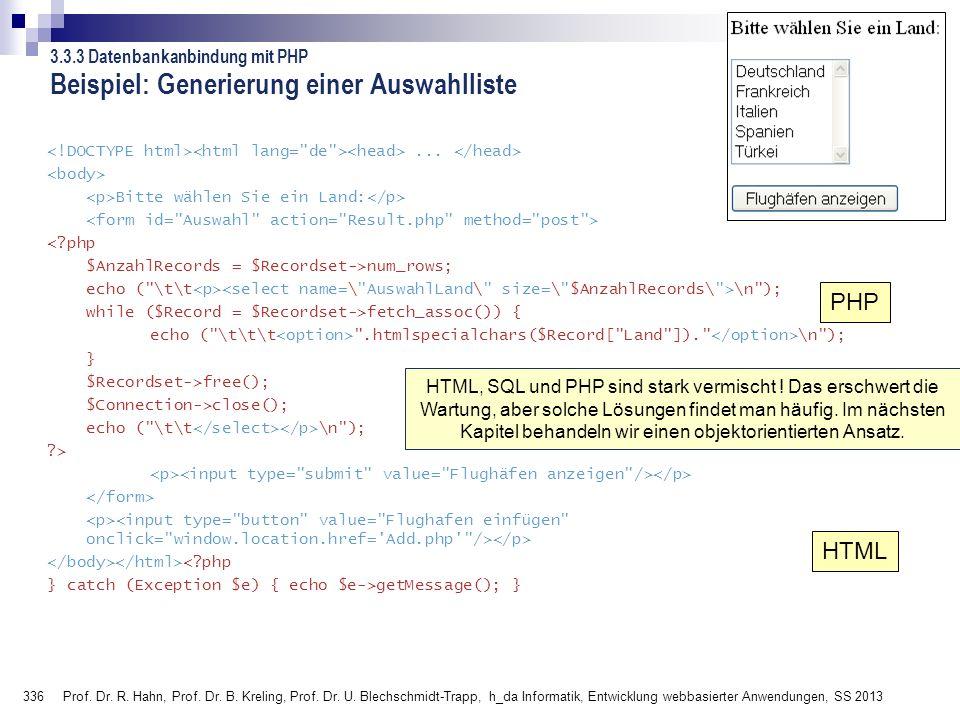 336 3.3.3 Datenbankanbindung mit PHP Beispiel: Generierung einer Auswahlliste...