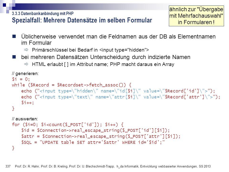 337 Prof. Dr. R. Hahn, Prof. Dr. B. Kreling, Prof. Dr. U. Blechschmidt-Trapp, h_da Informatik, Entwicklung webbasierter Anwendungen, SS 2013 3.3.3 Dat