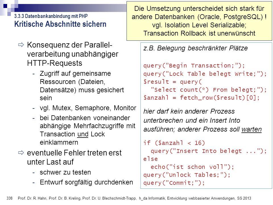 338 Prof. Dr. R. Hahn, Prof. Dr. B. Kreling, Prof. Dr. U. Blechschmidt-Trapp, h_da Informatik, Entwicklung webbasierter Anwendungen, SS 2013 3.3.3 Dat
