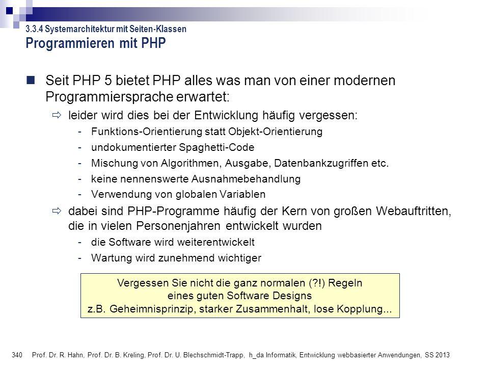 340 Prof. Dr. R. Hahn, Prof. Dr. B. Kreling, Prof. Dr. U. Blechschmidt-Trapp, h_da Informatik, Entwicklung webbasierter Anwendungen, SS 2013 Programmi