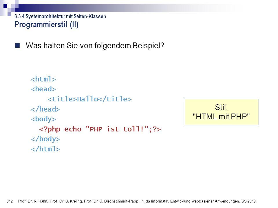 342 Prof. Dr. R. Hahn, Prof. Dr. B. Kreling, Prof. Dr. U. Blechschmidt-Trapp, h_da Informatik, Entwicklung webbasierter Anwendungen, SS 2013 Programmi