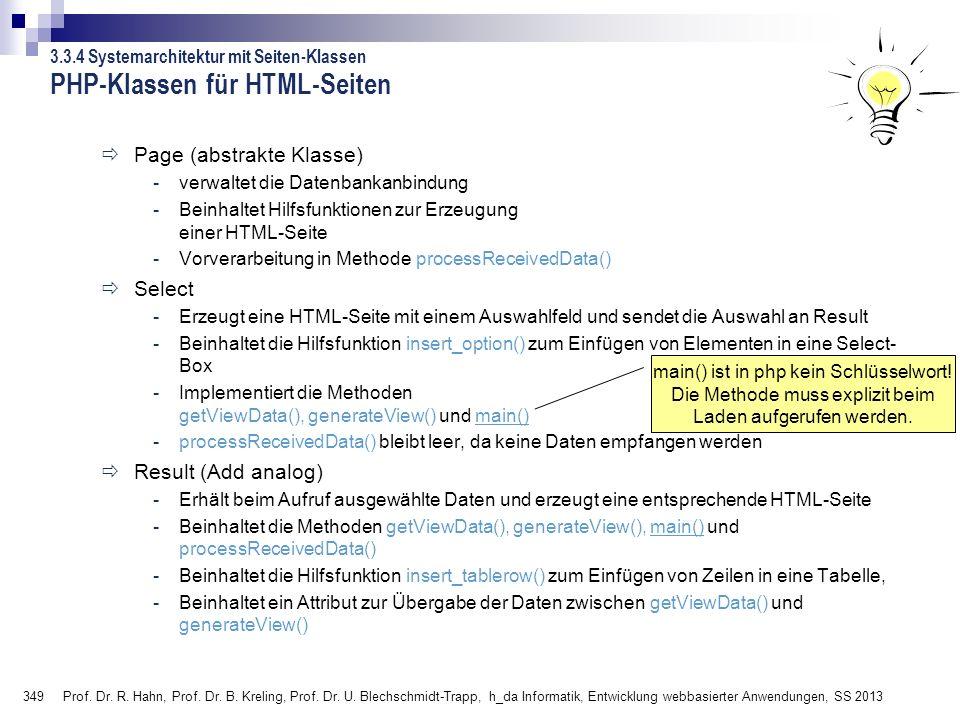 349 PHP-Klassen für HTML-Seiten Page (abstrakte Klasse) -verwaltet die Datenbankanbindung -Beinhaltet Hilfsfunktionen zur Erzeugung einer HTML-Seite -