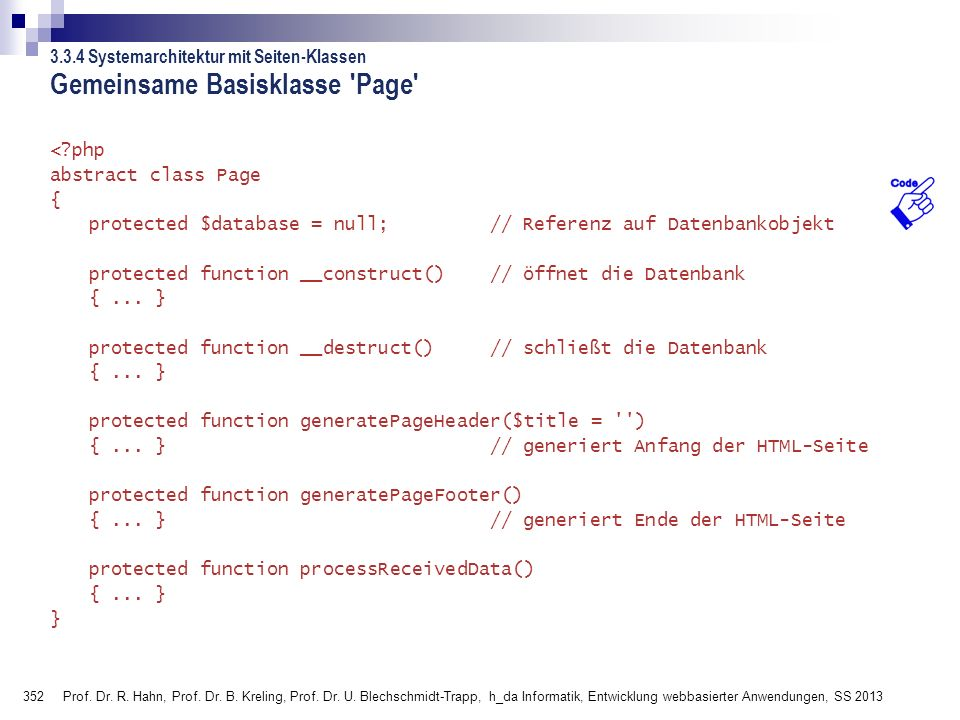 352 Gemeinsame Basisklasse 'Page' <?php abstract class Page { protected $database = null;// Referenz auf Datenbankobjekt protected function __construc