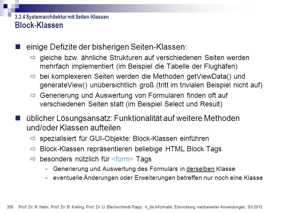 358 Prof. Dr. R. Hahn, Prof. Dr. B. Kreling, Prof. Dr. U. Blechschmidt-Trapp, h_da Informatik, Entwicklung webbasierter Anwendungen, SS 2013 Block-Kla
