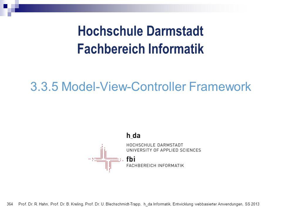 364 Hochschule Darmstadt Fachbereich Informatik 3.3.5 Model-View-Controller Framework Prof.