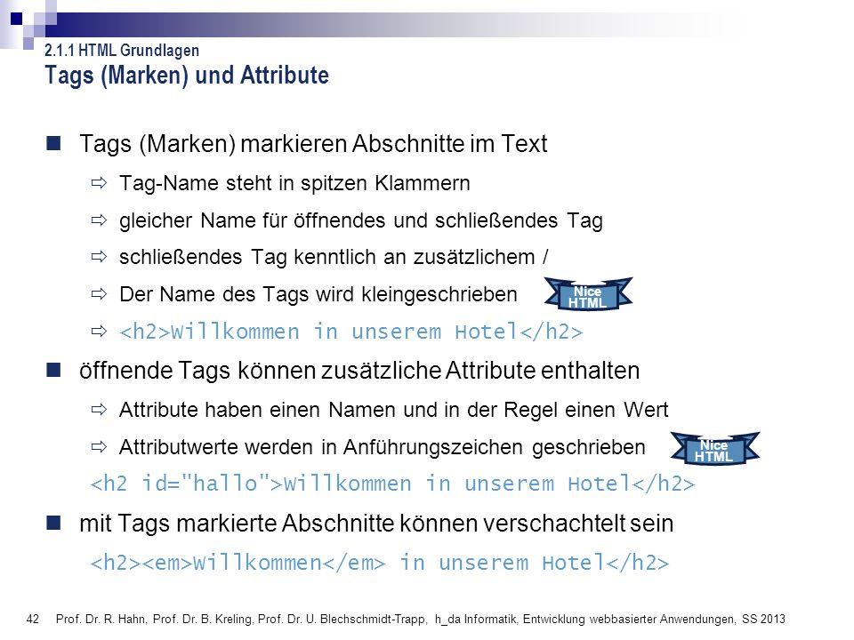 42 Prof. Dr. R. Hahn, Prof. Dr. B. Kreling, Prof. Dr. U. Blechschmidt-Trapp, h_da Informatik, Entwicklung webbasierter Anwendungen, SS 2013 Tags (Mark