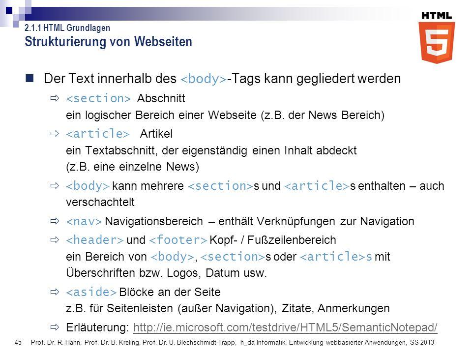 45 Prof. Dr. R. Hahn, Prof. Dr. B. Kreling, Prof. Dr. U. Blechschmidt-Trapp, h_da Informatik, Entwicklung webbasierter Anwendungen, SS 2013 Strukturie