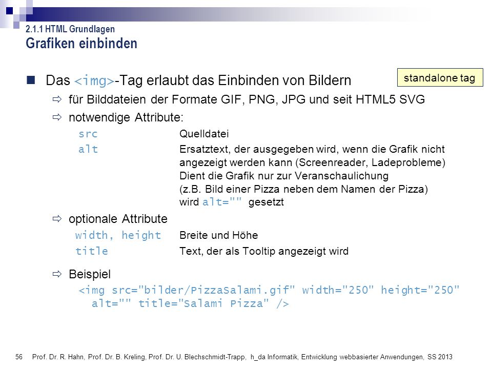 56 Prof. Dr. R. Hahn, Prof. Dr. B. Kreling, Prof. Dr. U. Blechschmidt-Trapp, h_da Informatik, Entwicklung webbasierter Anwendungen, SS 2013 Grafiken e