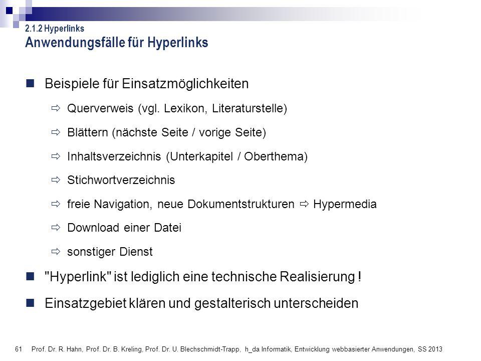 61 Prof. Dr. R. Hahn, Prof. Dr. B. Kreling, Prof. Dr. U. Blechschmidt-Trapp, h_da Informatik, Entwicklung webbasierter Anwendungen, SS 2013 Anwendungs