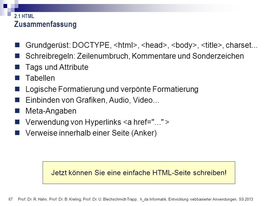 67 Prof. Dr. R. Hahn, Prof. Dr. B. Kreling, Prof. Dr. U. Blechschmidt-Trapp, h_da Informatik, Entwicklung webbasierter Anwendungen, SS 2013 Zusammenfa