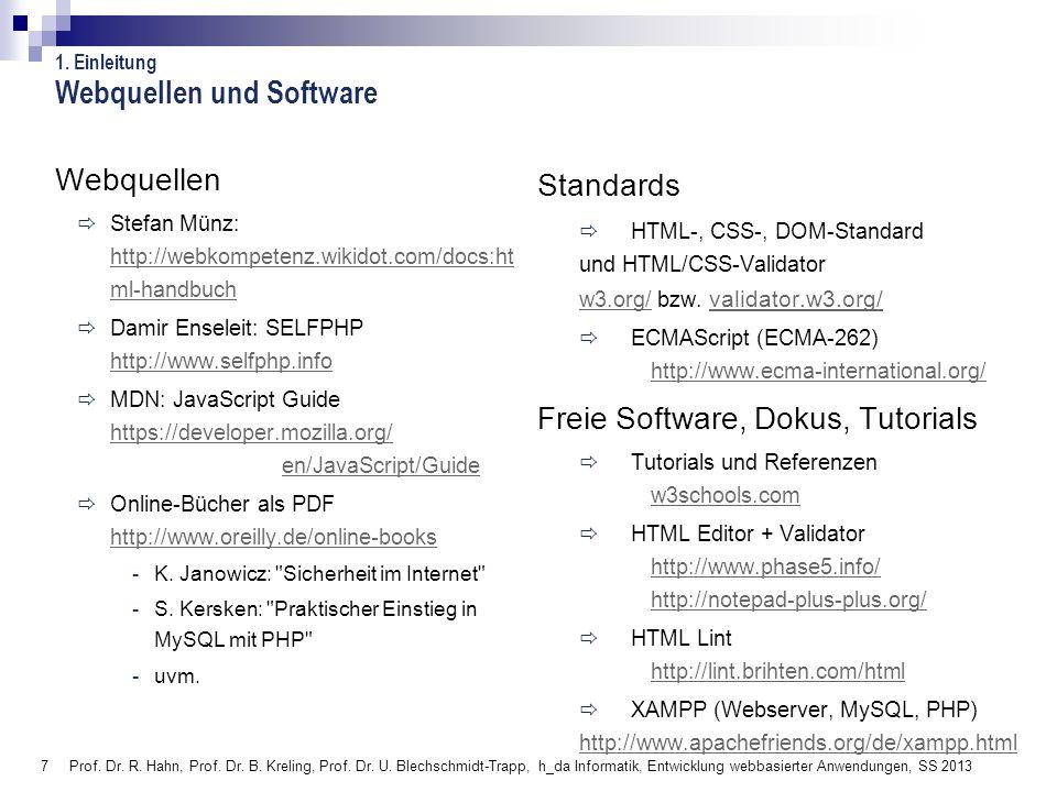 7 Webquellen und Software Webquellen Stefan Münz: http://webkompetenz.wikidot.com/docs:ht ml-handbuch http://webkompetenz.wikidot.com/docs:ht ml-handb