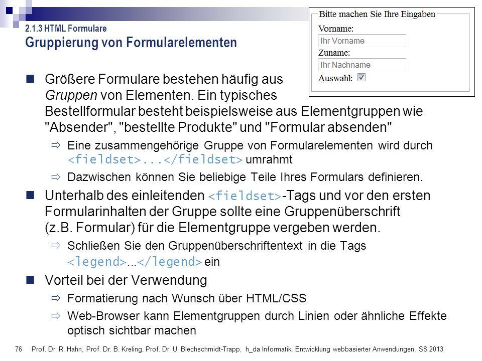 76 Prof. Dr. R. Hahn, Prof. Dr. B. Kreling, Prof. Dr. U. Blechschmidt-Trapp, h_da Informatik, Entwicklung webbasierter Anwendungen, SS 2013 Gruppierun