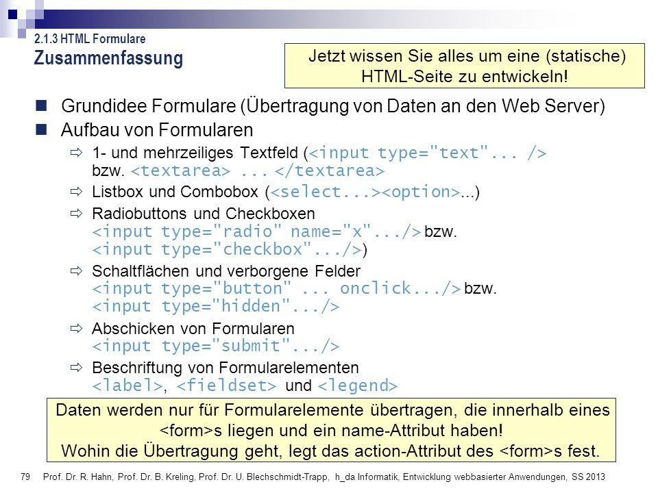 79 Prof. Dr. R. Hahn, Prof. Dr. B. Kreling, Prof. Dr. U. Blechschmidt-Trapp, h_da Informatik, Entwicklung webbasierter Anwendungen, SS 2013 Zusammenfa