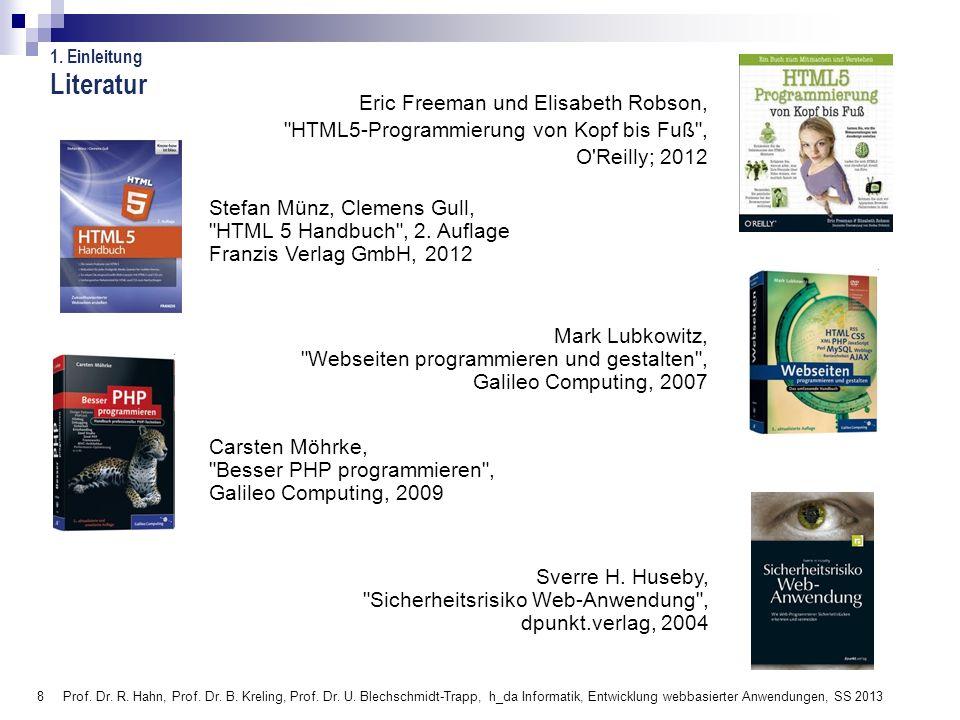 8 Prof. Dr. R. Hahn, Prof. Dr. B. Kreling, Prof. Dr. U. Blechschmidt-Trapp, h_da Informatik, Entwicklung webbasierter Anwendungen, SS 2013 Literatur S