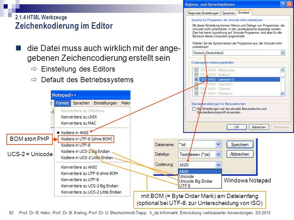 82 Prof. Dr. R. Hahn, Prof. Dr. B. Kreling, Prof. Dr. U. Blechschmidt-Trapp, h_da Informatik, Entwicklung webbasierter Anwendungen, SS 2013 Zeichenkod