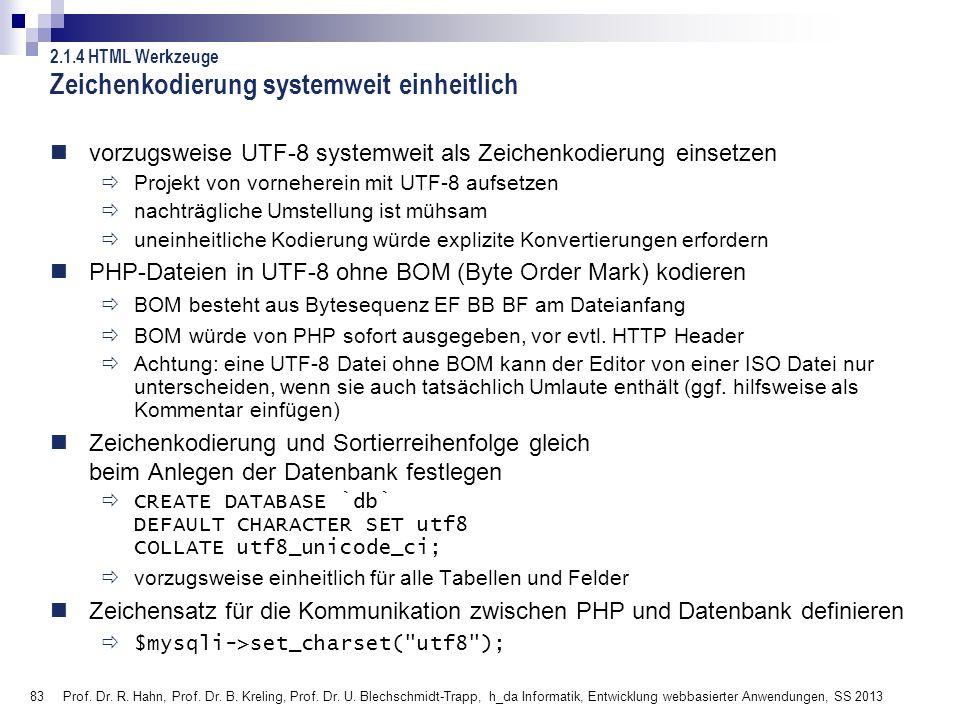 83 Prof. Dr. R. Hahn, Prof. Dr. B. Kreling, Prof. Dr. U. Blechschmidt-Trapp, h_da Informatik, Entwicklung webbasierter Anwendungen, SS 2013 Zeichenkod