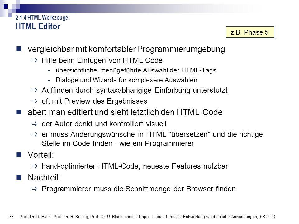 86 Prof. Dr. R. Hahn, Prof. Dr. B. Kreling, Prof. Dr. U. Blechschmidt-Trapp, h_da Informatik, Entwicklung webbasierter Anwendungen, SS 2013 HTML Edito
