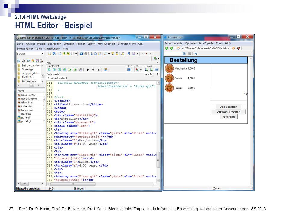 87 Prof. Dr. R. Hahn, Prof. Dr. B. Kreling, Prof. Dr. U. Blechschmidt-Trapp, h_da Informatik, Entwicklung webbasierter Anwendungen, SS 2013 HTML Edito