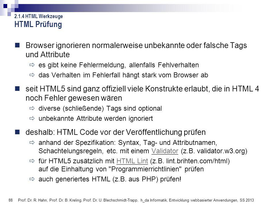 88 Prof. Dr. R. Hahn, Prof. Dr. B. Kreling, Prof. Dr. U. Blechschmidt-Trapp, h_da Informatik, Entwicklung webbasierter Anwendungen, SS 2013 HTML Prüfu