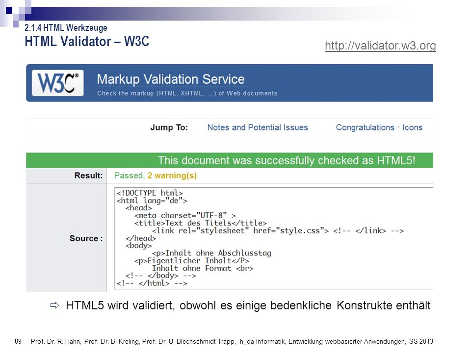 89 HTML Validator – W3C Prof. Dr. R. Hahn, Prof. Dr. B. Kreling, Prof. Dr. U. Blechschmidt-Trapp, h_da Informatik, Entwicklung webbasierter Anwendunge