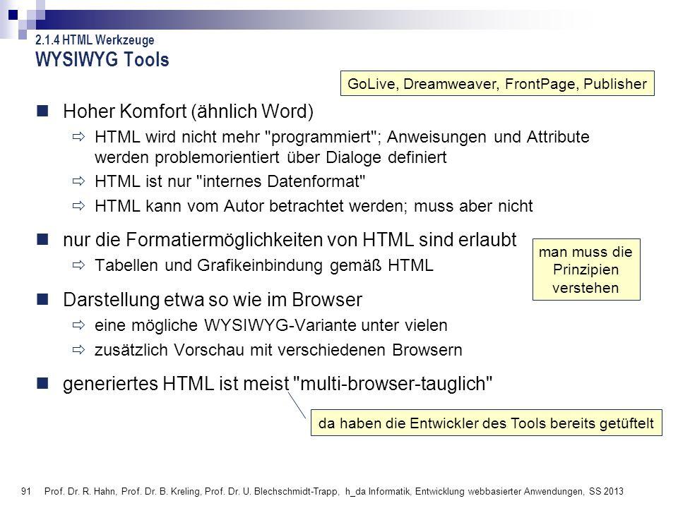 91 Prof. Dr. R. Hahn, Prof. Dr. B. Kreling, Prof. Dr. U. Blechschmidt-Trapp, h_da Informatik, Entwicklung webbasierter Anwendungen, SS 2013 da haben d