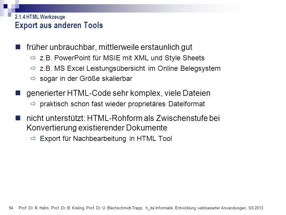 94 Prof. Dr. R. Hahn, Prof. Dr. B. Kreling, Prof. Dr. U. Blechschmidt-Trapp, h_da Informatik, Entwicklung webbasierter Anwendungen, SS 2013 Export aus