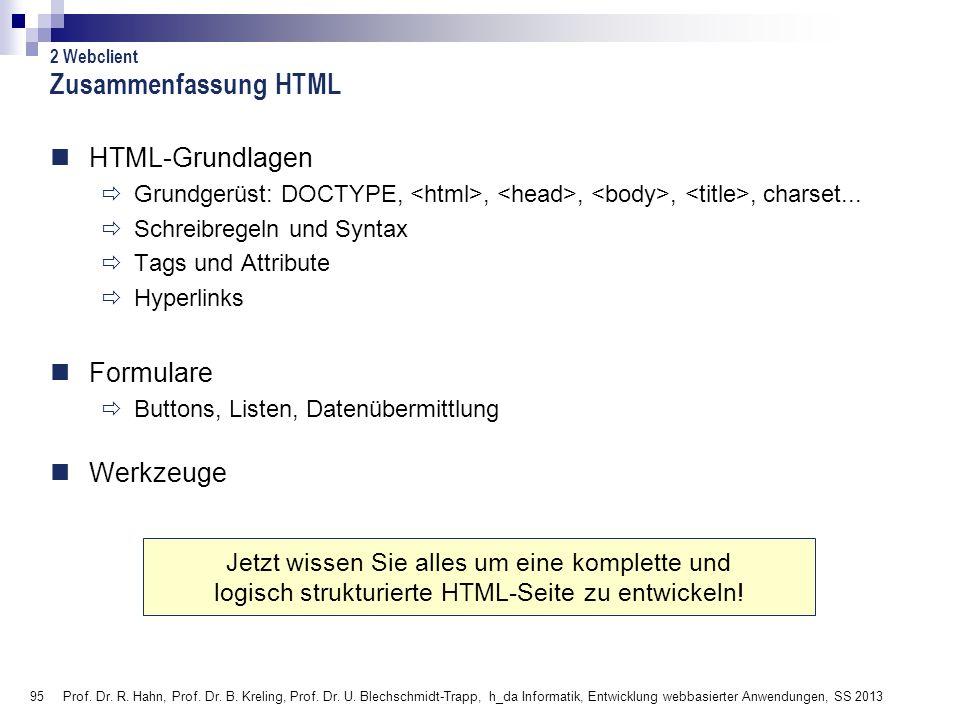 95 Prof. Dr. R. Hahn, Prof. Dr. B. Kreling, Prof. Dr. U. Blechschmidt-Trapp, h_da Informatik, Entwicklung webbasierter Anwendungen, SS 2013 Zusammenfa