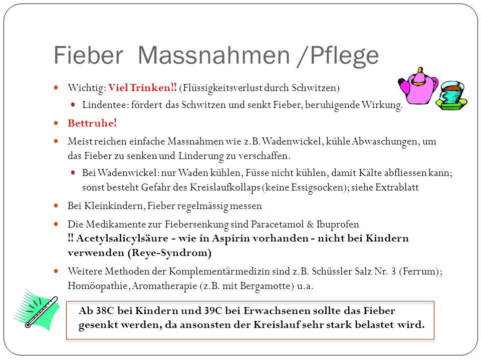 Fieber Massnahmen /Pflege Wichtig: Viel Trinken!.