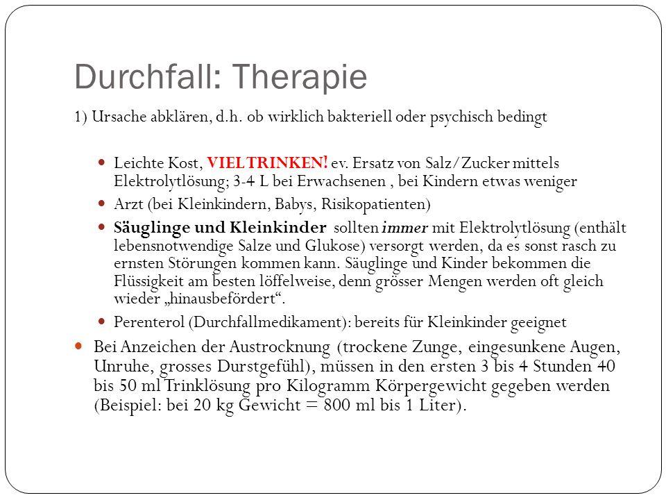 Durchfall: Therapie 1) Ursache abklären, d.h.