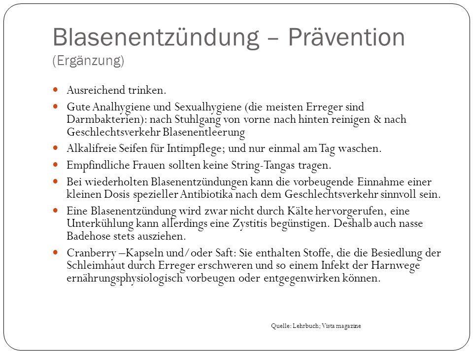 Blasenentzündung – Prävention (Ergänzung) Ausreichend trinken.