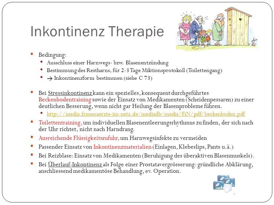 Inkontinenz Therapie Bedingung: Ausschluss einer Harnwegs- bzw.