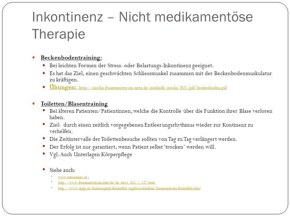 Inkontinenz – Nicht medikamentöse Therapie Beckenbodentraining: Bei leichten Formen der Stress- oder Belastungs-Inkontinenz geeignet.